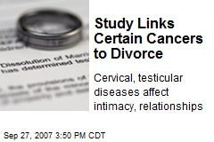 Study Links Certain Cancers to Divorce