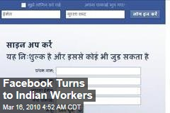 Facebook Turns to Indian Workers
