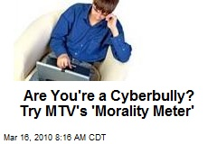 Are You're a Cyberbully? Try MTV's 'Morality Meter'