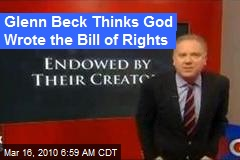 Glenn Beck Thinks God Wrote the Bill of Rights
