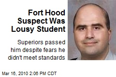 Fort Hood Suspect Was Lousy Student
