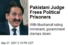 Pakistani Judge Frees Political Prisoners