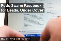 Feds Swarm Facebook for Leads, Under Cover