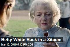 Betty White Back in a Sitcom