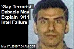 'Gay Terrorist' Debacle May Explain 9/11 Intel Failure