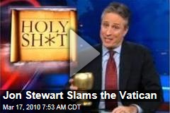 Jon Stewart Slams the Vatican