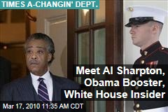 Meet Al Sharpton, Obama Booster, White House Insider