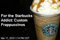 For the Starbucks Addict: Custom Frappuccinos