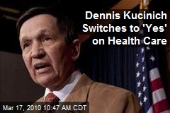 Dennis Kucinich Switches to 'Yes' on Health Care