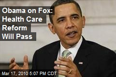Obama on Fox: Health Care Reform Will Pass