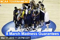 8 March Madness Guarantees