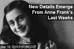 New Details Emerge From Anne Frank's Last Weeks