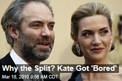 Why the Split? Kate Got 'Bored'