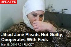 Jihad Jane Pleads Not Guilty, Cooperates With Feds