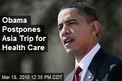 Obama Postpones Asia Trip for Health Care