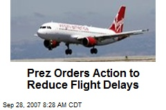 Prez Orders Action to Reduce Flight Delays