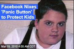 Facebook Nixes 'Panic Button' to Protect Kids