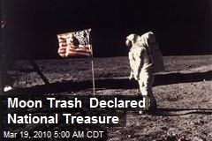 Moon Trash Declared National Treasure