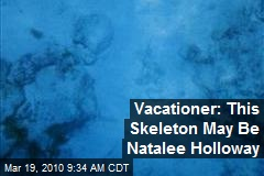 Vacationer: This Skeleton May Be Natalee Holloway