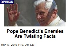Pope Benedict's Enemies Are Twisting Facts