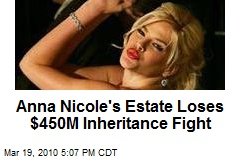 Anna Nicole's Estate Loses $450M Inheritance Fight
