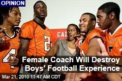 Female Coach Will Destroy Boys' Football Experience