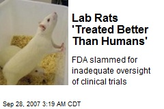 Lab Rats 'Treated Better Than Humans'