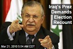 Iraq's Prez Demands Election Recount