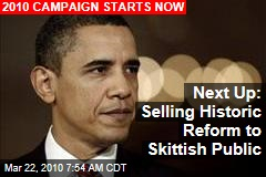 Next Up: Selling Historic Reform to Skittish Public