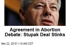 Agreement in Abortion Debate: Stupak Deal Stinks