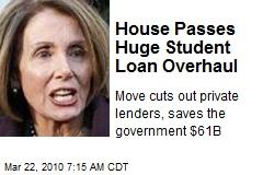House Passes Huge Student Loan Overhaul