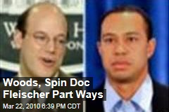 Woods, Spin Doc Fleischer Part Ways