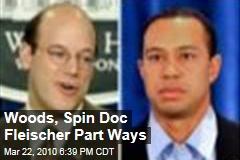 Woods, Spin Doc Fleischer Part Ways