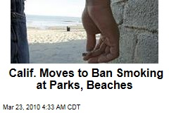 Calif. Moves to Ban Smoking at Parks, Beaches