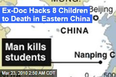 Ex-Doc Hacks 8 Children to Death in Eastern China