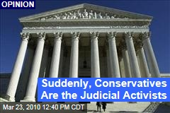 Suddenly, Conservatives Are the Judicial Activists