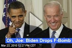 Oh, Joe: Biden Drops F-Bomb