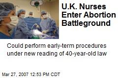U.K. Nurses Enter Abortion Battleground