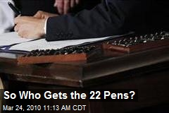 So Who Gets the 22 Pens?