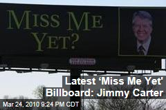 Latest 'Miss Me Yet' Billboard: Jimmy Carter