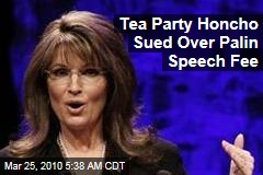 Tea Party Honcho Sued Over Palin Speech Fee