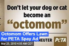 Octomom Offers Lawn for PETA Spay Ad