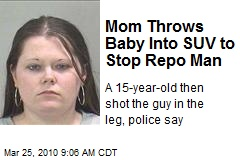 Mom Throws Baby Into SUV to Stop Repo Man