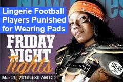 Lingerie Football Players Punished for Wearing Pads