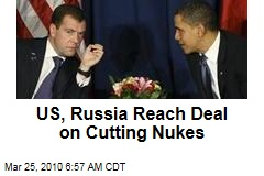 US, Russia Reach Deal on Cutting Nukes
