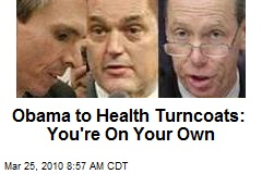 Obama to Health Turncoats: You're On Your Own