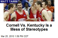 Cornell Vs. Kentucky Is a Mess of Stereotypes