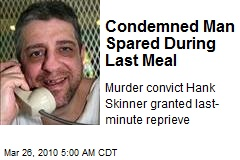 Condemned Man Spared During Last Meal