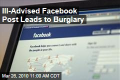 Ill-Advised Facebook Post Leads to Burglary