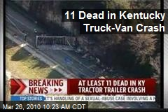 11 Dead in Kentucky Truck-Van Crash